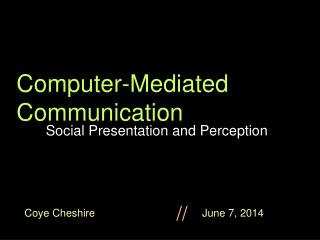 Computer-Mediated Communication