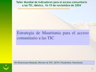 Taller Mundial de Indicadores para el acceso comunitario a las TIC, M xico, 16-19 de noviembre de 2004