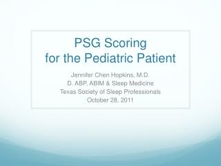 PSG Scoring  for the Pediatric Patient