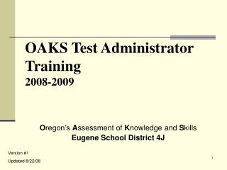 OAKS Test Administrator Training 2008-2009