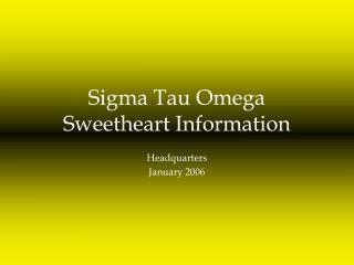 Sigma Tau Omega Sweetheart Information