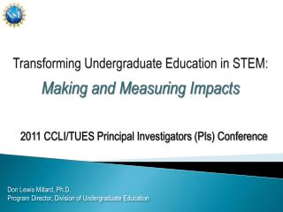 Transforming Undergraduate Education in STEM:  Making and Measuring Impacts