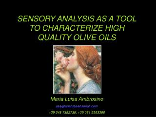 SENSORY ANALYSIS AS A TOOL TO CHARACTERIZE HIGH QUALITY OLIVE OILS