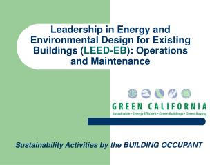 Leadership in Energy and Environmental Design for Existing Buildings LEED-EB: Operations and Maintenance