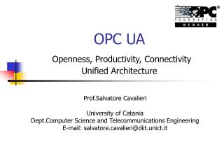 OPC UA  Openness, Productivity, Connectivity Unified Architecture