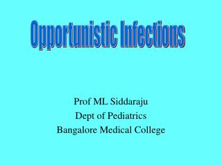 Prof ML Siddaraju Dept of Pediatrics Bangalore Medical College