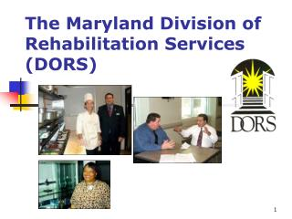 The Maryland Division of Rehabilitation Services DORS