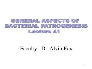 GENERAL ASPECTS OF  BACTERIAL PATHOGENESIS Lecture 41