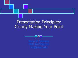 Presentation Principles:   Clearly Making Your Point
