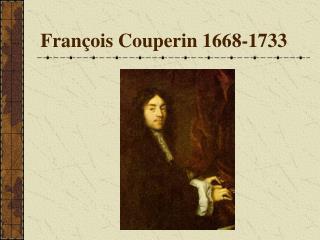 Fran ois Couperin 1668-1733