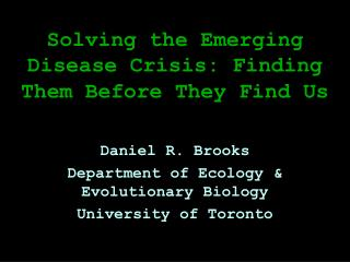 Solving the Emerging Disease Crisis: Finding Them Before They Find Us