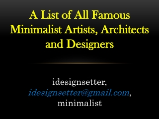 List of Famous Minimalist Artists, Architects and Designers