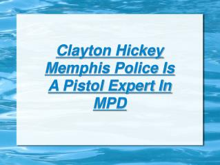 clayton hickey - pistol expert in mpd