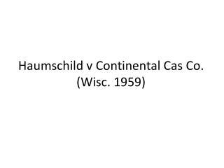Haumschild v Continental Cas Co. Wisc. 1959