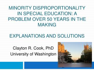MINORITY DISPROPORTIONALITY IN SPECIAL EDUCATION: A PROBLEM OVER 50 YEARS IN THE MAKING  EXPLANATIONS AND SOLUTIONS