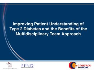 Improving Patient Understanding of  Type 2 Diabetes and the Benefits of the Multidisciplinary Team Approach