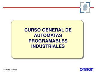 CURSO GENERAL DE AUTOMATAS PROGRAMABLES INDUSTRIALES