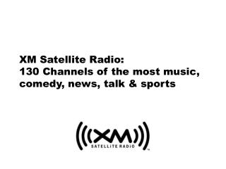 XM Satellite Radio: 130 Channels of the most music, comedy, news, talk  sports
