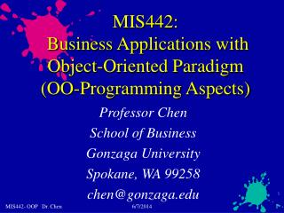 MIS442:  Business Applications with Object-Oriented Paradigm  OO-Programming Aspects