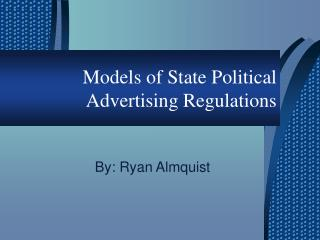 Models of State Political Advertising Regulations