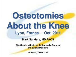Osteotomies About the Knee  Lyon, France     Oct. 2011