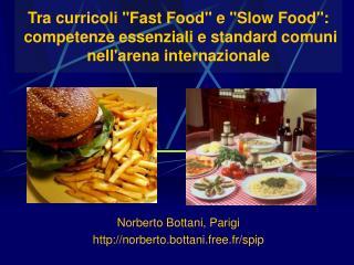 Tra curricoli Fast Food e Slow Food:  competenze essenziali e standard comuni nellarena internazionale