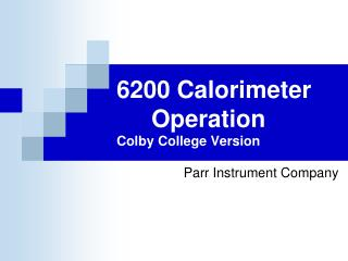 6200 Calorimeter  Operation Colby College Version