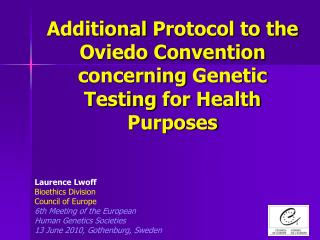 Additional Protocol to the Oviedo Convention concerning Genetic Testing for Health Purposes