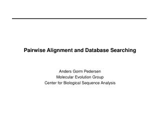 Pairwise Alignment and Database Searching