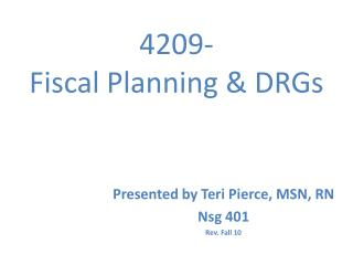 4209-  Fiscal Planning  DRGs