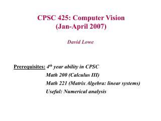CPSC 425: Computer Vision  Jan-April 2007