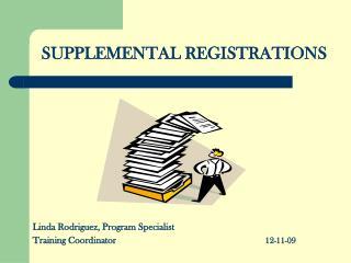 SUPPLEMENTAL REGISTRATIONS