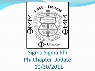 Sigma Sigma Phi  Phi Chapter Update    10