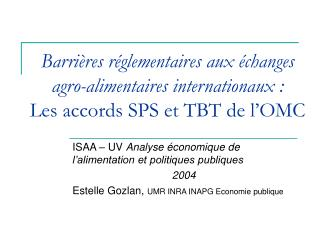 Barri res r glementaires aux  changes agro-alimentaires internationaux : Les accords SPS et TBT de l OMC