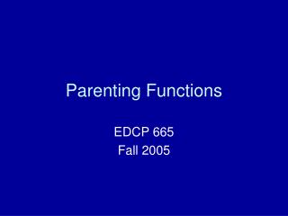 Parenting Functions