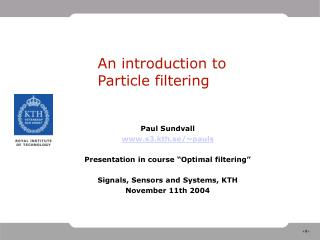 An introduction to Particle filtering