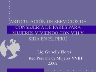 ARTICULACI N DE SERVICIOS DE CONSEJER A DE PARES PARA MUJERES VIVIENDO CON VIH Y SIDA EN EL PER