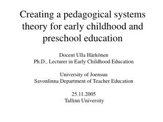 Creating a pedagogical systems theory for early childhood and preschool education