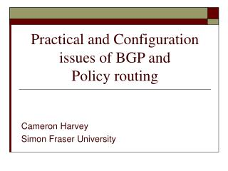 Practical and Configuration issues of BGP and  Policy routing