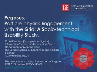 Pegasus:  Particle-physics Engagement with the Grid: A Socio-technical Usability Study.