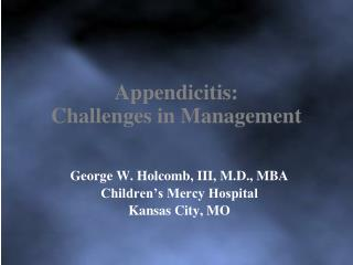 Appendicitis: Challenges in Management