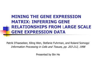 MINING THE GENE EXPRESSION MATRIX: INFERRING GENE RELATIONSHIPS FROM LARGE SCALE GENE EXPRESSION DATA
