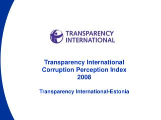 Transparency International Corruption Perception Index 2008  Transparency International-Estonia