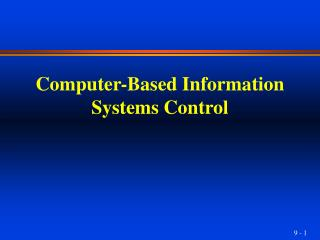 Computer-Based Information Systems Control