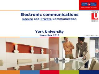 Electronic communications Secure and Private Communication   York University November 2010