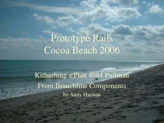 Prototype Rails Cocoa Beach 2006