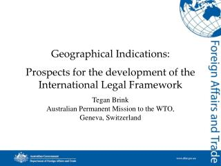 Geographical Indications:   Prospects for the development of the International Legal Framework