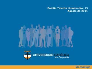 Bolet n Talento Humano No. 13 Agosto de 2011