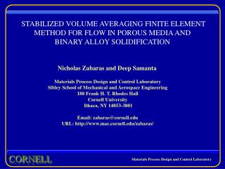 STABILIZED VOLUME AVERAGING FINITE ELEMENT METHOD FOR FLOW IN POROUS MEDIA AND  BINARY ALLOY SOLIDIFICATION