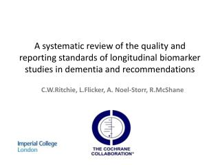 A systematic review of the quality and reporting standards of longitudinal biomarker studies in dementia and recommendat